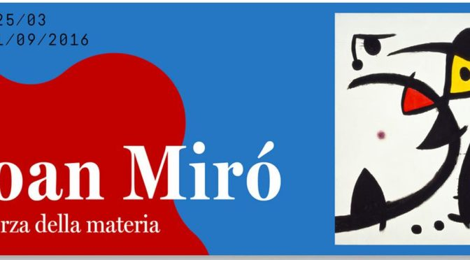 Joan Mirò al Mudec – La forza della materia