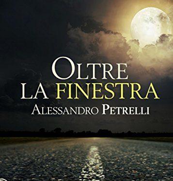 Alessandro Petrelli Oltre la finestra