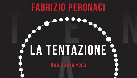 La Tentazione, una nuova inchiesta di Fabrizio Peronaci