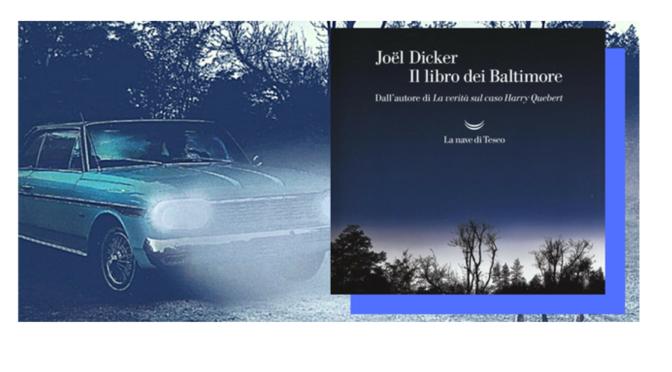 Il libro dei Baltimore – Joel Dicker – Recensione