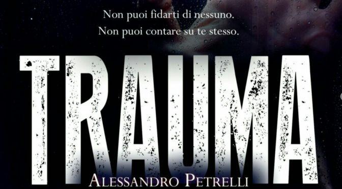 """""""Trauma"""" di Alessandro Petrelli – Recensione"""