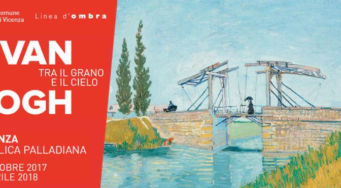 Van Gogh, Tra il grano e il Cielo. Basilica Palladiana Vicenza
