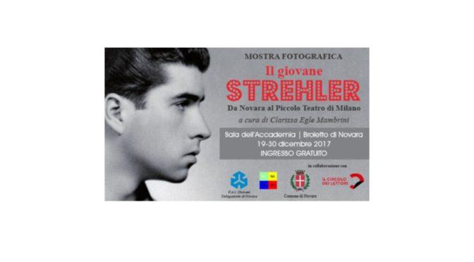 Il Giovane Strehler – La mostra a Novara