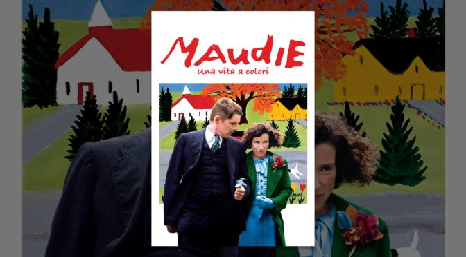 Maudie – Una vita a colori di Aisling Walsh